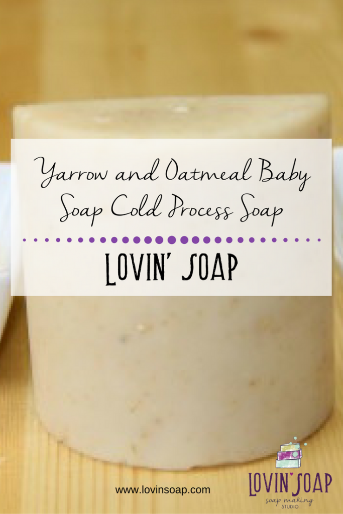 Yarrow and Oatmeal Baby Soap Cold Process Soap