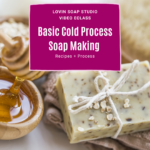 Basic Soap Making Mini Course
